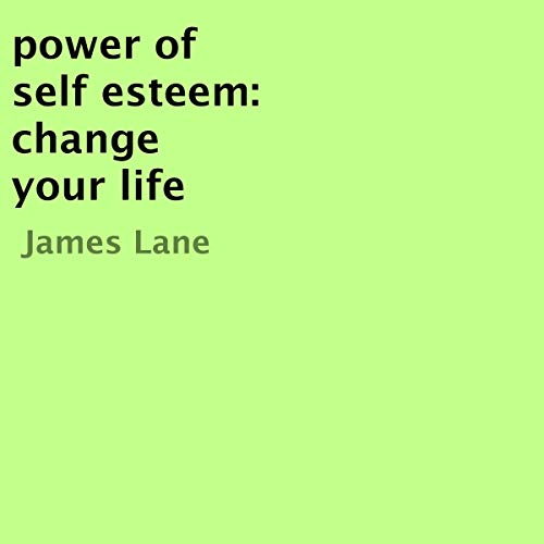 Power of Self Esteem: Change Your Life  By  cover art