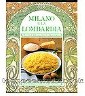 Milano e Lombardia. La cucina regionale italiana.