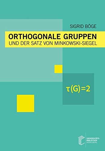 Orthogonale Gruppen und der Satz von Minkowski-Siegel: Vorlesung Wintersemester 2016-2017