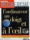 RECHERCHE (LA) [No 285] du 01/03/1996 - L'ORDINATEUR AU DOIGT ET A L'OEIL.