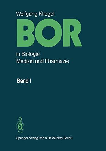 Bor in Biologie, Medizin Und Pharmazie: Physiologische Wirkungen Und Anwendung Von Borverbindungen
