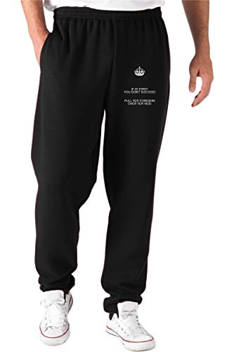 T-Shirtshock Pantalones Deportivos Negro TKC0084 Keep Calm and IF A First You Don't Succeed Pull YER...
