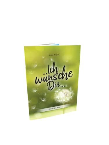 Ich wünsche Dir ...: Zitate fürs Herz