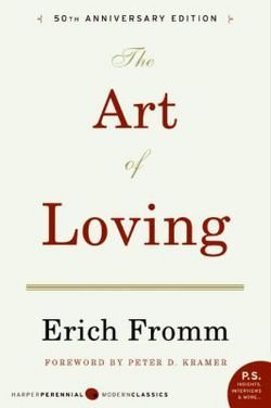Erich Fromm: The Art of Loving (Paperback); 2006 Edition