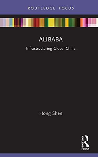 Alibaba: Infrastructuring Global China (Global Media Giants) (English Edition)
