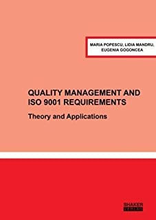 Quality Management and ISO 9001 Requirements: Theory and Applications