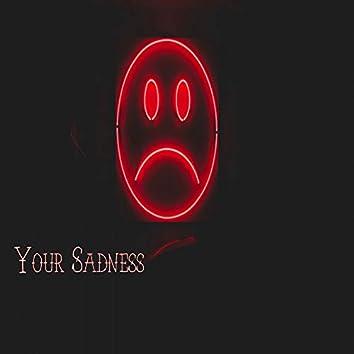 Your Sadness