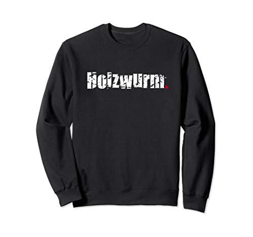 Holzwurm - Geschenkidee für Männer, die Holz lieben Sweatshirt