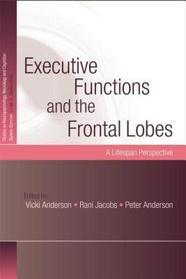 scaricare-executive-functions-and-the-frontal-lobes-a-lifespan-perspective-author-vicki-anderson-published-on-september-2014-pdf-gratuito.pdf