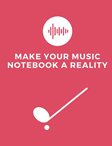 Make your music notebook a reality: Music Writing Notebook, Blank Sheet Music Notebook, Wide Blank Manuscript Sheet for Music Artists, Notebook |8.5 ×11 | 120 pages.