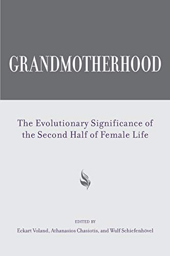 Grandmotherhood: The Evolutionary Significance of the Second Half of Female Life PDF Books