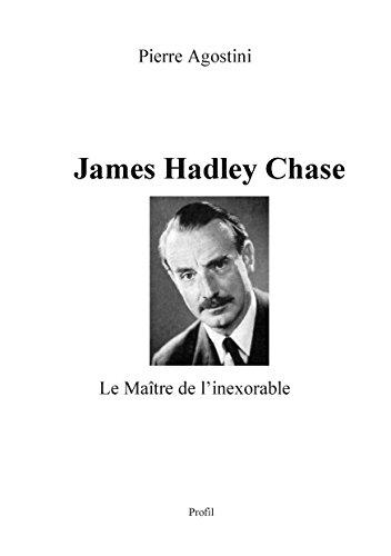 James Hadley Chase: Le Maître de l'inexorable