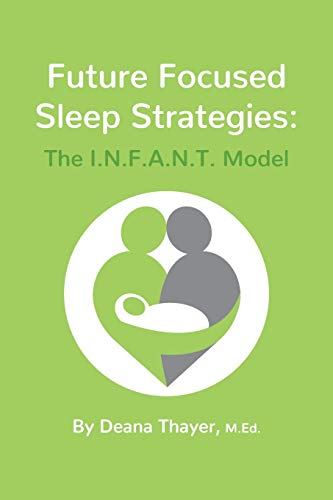 Future Focused Sleep Strategies: The I.N.F.A.N.T. Model
