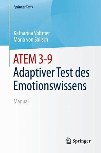 ATEM 3-9 - Adaptiver Test des Emotionswissens: Manual (SpringerTests) (German Edition)