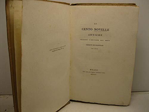 Le cento novelle antiche secondo l'edizione del MDXXV corrette ed illustrate con note