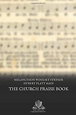 The Church praise book: A selection of hymns and tunes for Christian worship (Nihil Sine Deo)