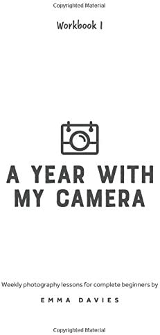 A Year With My Camera Book 1 The ultimate photography workshop for complete beginners Volume product image