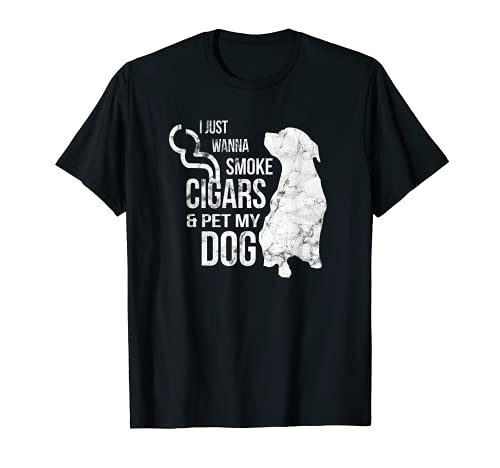 Cigar and Dog Lover Cigars to Smoke and Pet The Dog T-Shirt