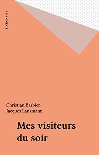 Mes visiteurs du soir (French Edition)