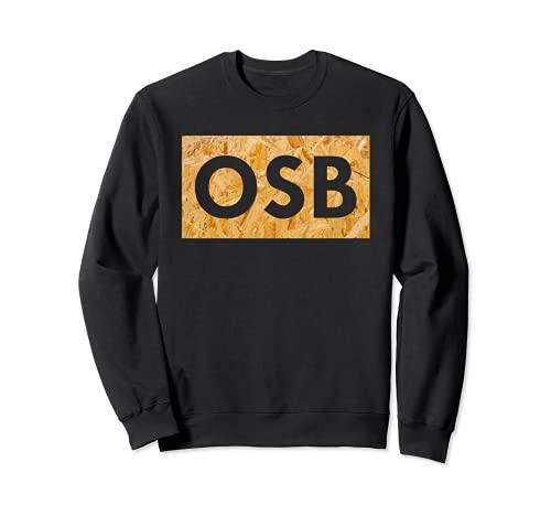 Placa OSB – Texto para aficionados a la madera y a la madera. Sudadera