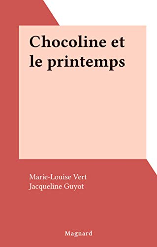 Chocoline et le printemps (French Edition)