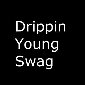 Drippin' Young Swag (Sniper on the Track) [feat. Young Trap]