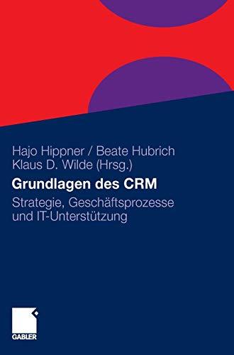 Grundlagen des CRM: Strategie, Geschäftsprozesse und IT-Unterstützung
