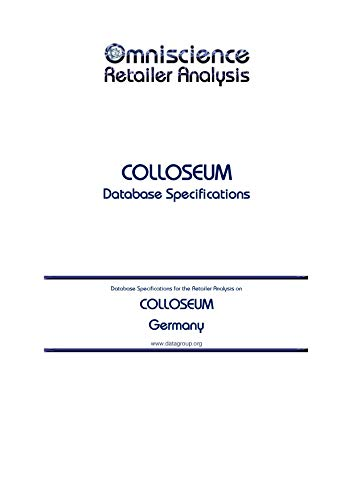 COLLOSEUM - Germany: Retailer Analysis Database Specifications (Omniscience Retailer Analysis - Germany Book 22658) (English Edition)