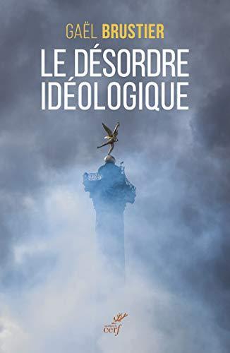 Le désordre idéologique (ACTUALITE) (French Edition)