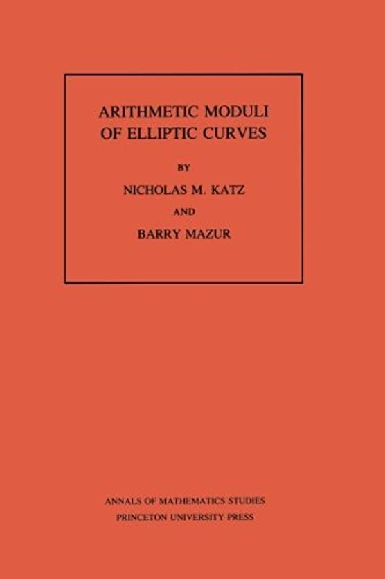 磁石先呼び起こすArithmetic Moduli Of Elliptic Curves (Annals of Mathematics Studies)