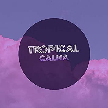 # 1 Album: Tropical Calma