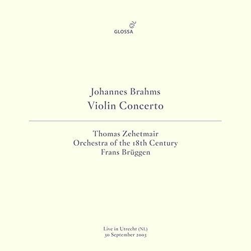 Thomas Zehetmair, Orchestra Of The 18th Century & Frans Brüggen