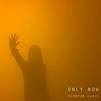 Only Now (KLMNTZR Remix)