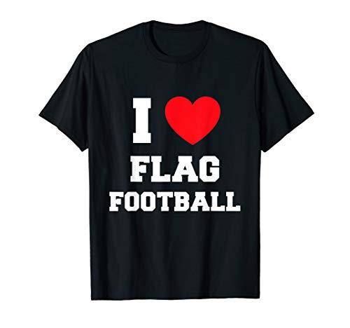 I Love Flag Football T-Shirt
