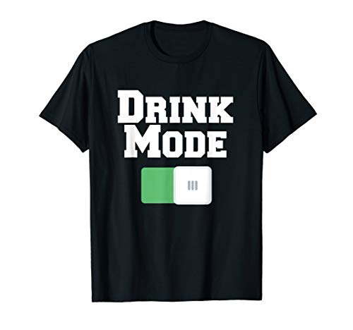 Drink Mode On | Lustiges Wochenende und Alkohol Design T-Shirt