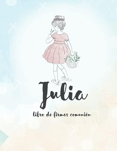 Libro De Firmas Comunión Julia: Libro de Firmas de Primera Comunión Niño | Árbol de Huellas | Nombre en Portada Personalizado | Todo Color | Firmas ... Página | 100 Hojas | Espacio Para Fotografía