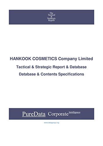 HANKOOK COSMETICS Company Limited: Tactical & Strategic Database Specifications - Korea perspectives (Tactical & Strategic - South Korea Book 28293) (English Edition)