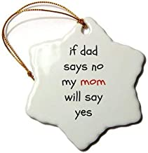Emily Christmas Snowflake Hanging Ornament If Dad Says No, Mom Says Yes, Black Letters On White Background Xmas Tree Decoration Ornament