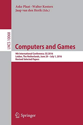 Computers and Games: 9th International Conference, CG 2016, Leiden, the Netherlands, June 29 - July 1, 2016, Revised Selected Papers