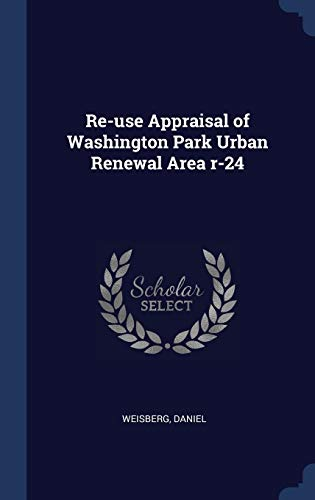 Re-use Appraisal of Washington Park Urban Renewal Area r-24