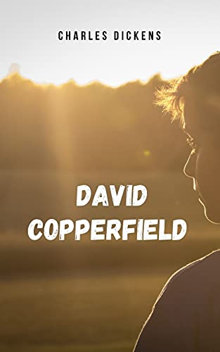 David Copperfield: Una novela autobiográfica contada con ironia y humor desde las vivencias de un niño