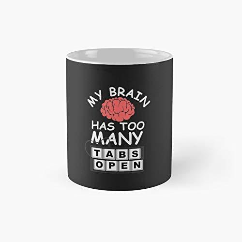 My Brain Has Too Many Tabs Open for Boys Girls ADHD 2 Classic Mug Best Gift Funny Coffee Mugs 11 Oz