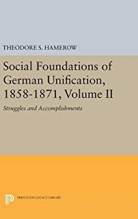 Social Foundations of German Unification, 1858-1871, Volume II: Struggles and Accomplishments
