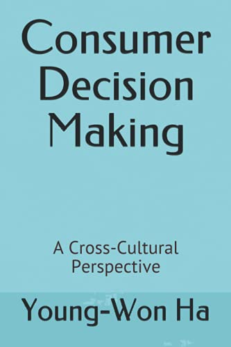 Compare Textbook Prices for Consumer Decision Making: A Cross-Cultural Perspective  ISBN 9798535350318 by Ha, Young-Won