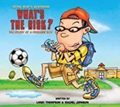 What's the Risk? The Story of a Fuelless Boy (Petro Pete's Adventure)