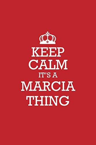 MARCIA :Keep Calm it s a MARCIA thing Notebook   Journal: Lined Notebook   Journal Gift, 120 Pages, 6x9, Soft Cover, Matte Finish