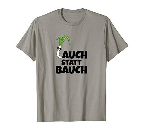 Lauch statt Bauch | Spaß Lustiges Fitness tshirt