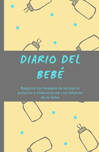 Diario del Bebé: Registra los tiempos de lactancia materna o la alimentación...