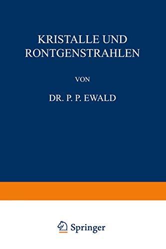 Kristalle und Röntgenstrahlen (Naturwissenschaftliche Monographien und Lehrbücher, 6, Band 6)