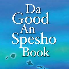 Da Good and Spesho Book: Hawaii Pidgin Bible